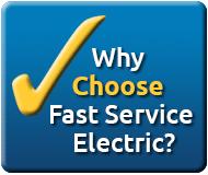 Why Choose Fast Service Electric?